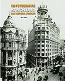 Barcelona. 100 fotografías que deberías conocer (Lw 100 Fotografias)