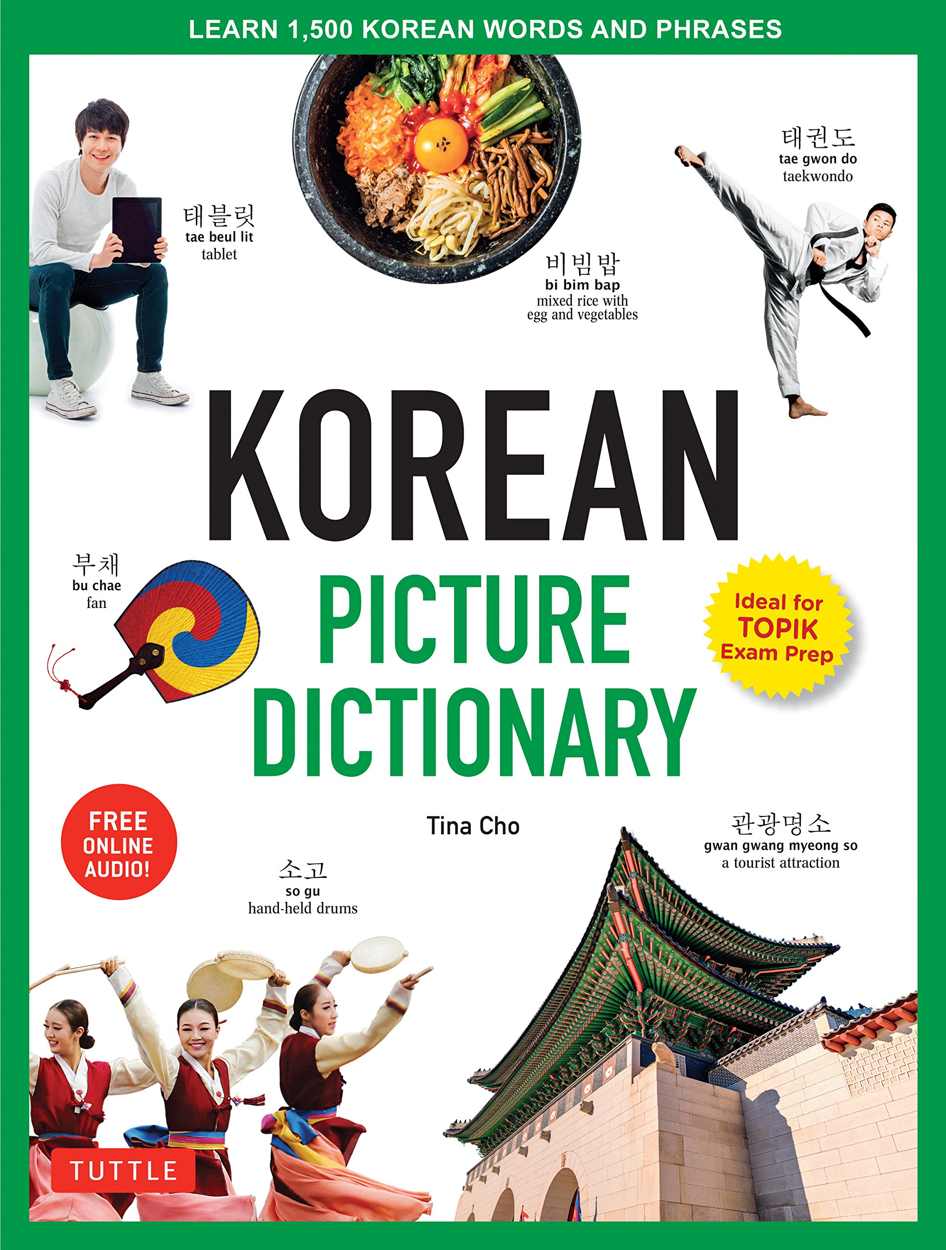 Korean Picture Dictionary: Learn 1,500 Korean Words and Phrases - Ideal for TOPIK Exam Prep [Includes Online Audio] (Tuttle Picture Dictionary)