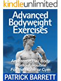 Advanced Bodyweight Exercises: An Intense Full Body Workout In A Home Or Gym