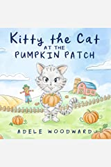 Kitty The Cat at the Pumpkin Patch: A Rebus-Style Children's Cumulative Rhyme Book for Kindergarten and Preschool (Kitty the Cat Kids Books Ages 3-5 1) Kindle Edition