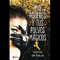 Mis poderes y tus polvos mágicos (Volumen independiente)