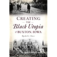 Creating the Black Utopia of Buxton, Iowa (American Heritage)