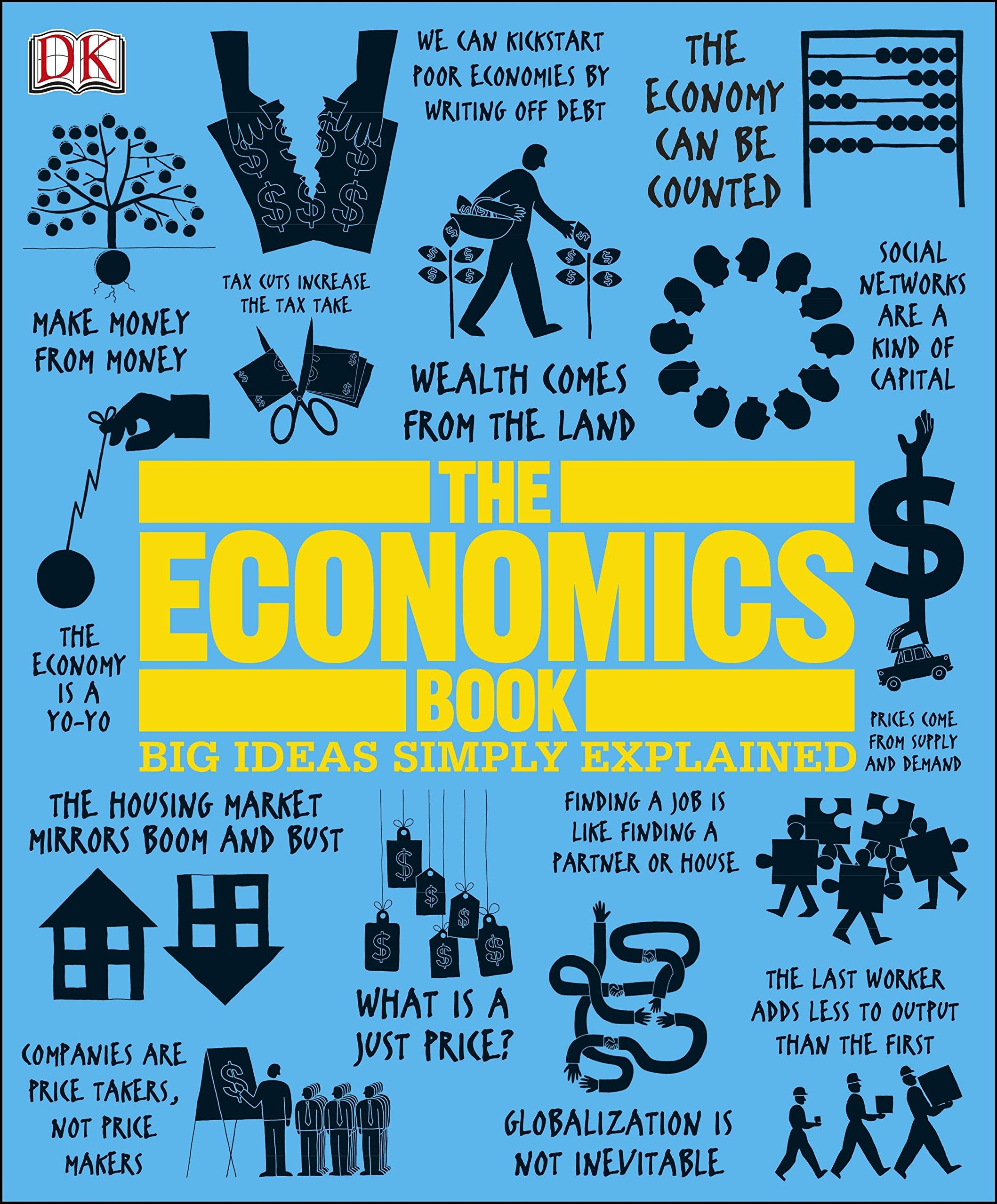 The Economics Book: Big Ideas Simply Explained: DK: 0690472098270 ...