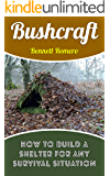 Bushcraft: How To Build A Shelter For Any Survival Situation
