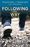Following the Way Fellowship of Prayer 2018: A Lenten Devotional