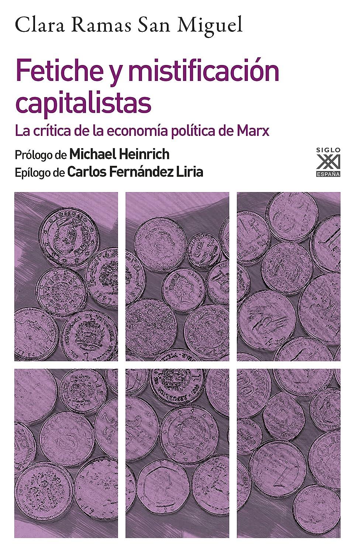 Fetiche y mistificación capitalistas. La crítica de la economía política de Marx (Filosofía y pensamiento nº 1251) eBook: Clara Ramas San Miguel: Amazon.es: Tienda Kindle