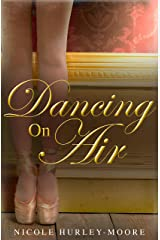 Dancing On Air Kindle Edition
