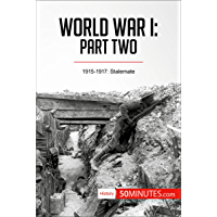 World War I: Part Two: 1915-1917: Stalemate (History)