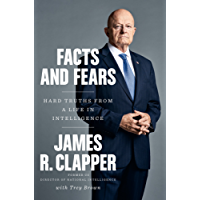 Facts and Fears: Hard Truths from a Life in Intelligence