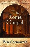 The Rome Gospel (Exegetical Histories Book 3)