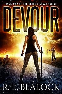 Devour: A Zombie Apocalypse Novel (Death & Decay Book 2)