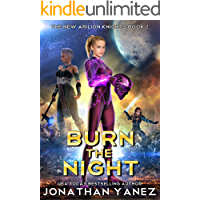 Burn the Night: A Gateway to the Galaxy Series (The New Arilion Knights Book 2)