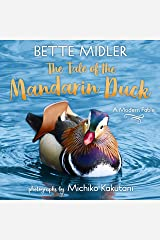 The Tale of the Mandarin Duck: A Modern Fable Kindle Edition