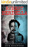 Robert Berdella: The True Story of The Kansas City Butcher: Historical Serial Killers and Murderers (True Crime by Evil Killers Book 5)