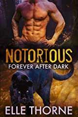 Notorious: Shifters Forever Worlds (Forever After Dark Book 1) Kindle Edition