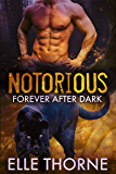 Notorious: Shifters Forever Worlds (Forever After Dark Book 1)