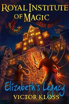 Royal Institute of Magic: Elizabeth\'s Legacy (Book 1)