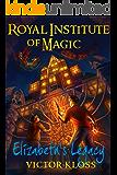 Royal Institute of Magic: Elizabeth's Legacy (Book 1)