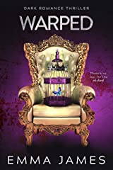 Warped: A Dark Thriller Romance: Twisted, Unpredictable, and Suspenseful (Hell's Bastard Book 2) Kindle Edition
