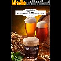 Birra: Il manuale definitivo dedicato alle persone normali