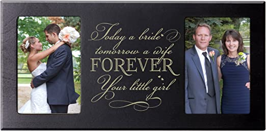 Ivory Picture Frame for Bride and Groom Mom and Dad Today a Bride Tomorrow a Wife Forever Your Little Girl 16 L X 8 Holds 2 4x6 Photos from LifeSong Milestones Parent Wedding Gifts
