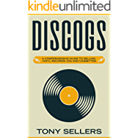 DISCOGS: A COMPREHENSIVE GUIDE TO SELLING VINYL RECORDS, CDs AND CASSETTES