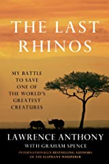 The Last Rhinos: My Battle to Save One of the World's Greatest Creatures Kindle Edition