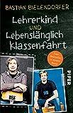 Lehrerkind / Lebenslänglich Klassenfahrt: Zwei Bestseller in einem Band
