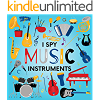 I Spy Music Instruments: A Fun Guessing Game Picture Book for Kids Ages 2-5, Toddlers and Kindergartners ( Picture… book cover