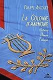 La Colonne d'Harmonie : Histoire - Théorie - Pratique