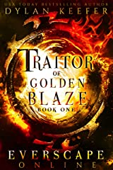 Traitor of Golden Blaze: A  Fantasy GameLit RPG Adventure (Everscape Online Book 1) Kindle Edition