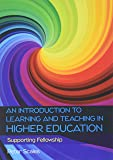 An Introduction to Learning and Teaching in Higher Education: Supporting Fellowship