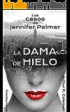 La dama de hielo: Los casos de Jennifer Palmer
