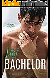 Hot Bachelor: A Romantic Comedy Standalone
