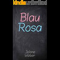 Blau Rosa (German Edition)