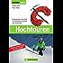 Hochtouren: Alles zu Technik, Taktik, Ausrüstung und Training für Hochtouren und Eisklettern mit Expertentipps zum Bergsteigen von der viermaligen Weltmeisterin Ines Papert (Outdoor Praxis)