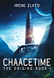 Chaacetime:  The Origins - Book 1 (The Space Cycle - A Metaphysical & Hard Science Fiction Trilogy)