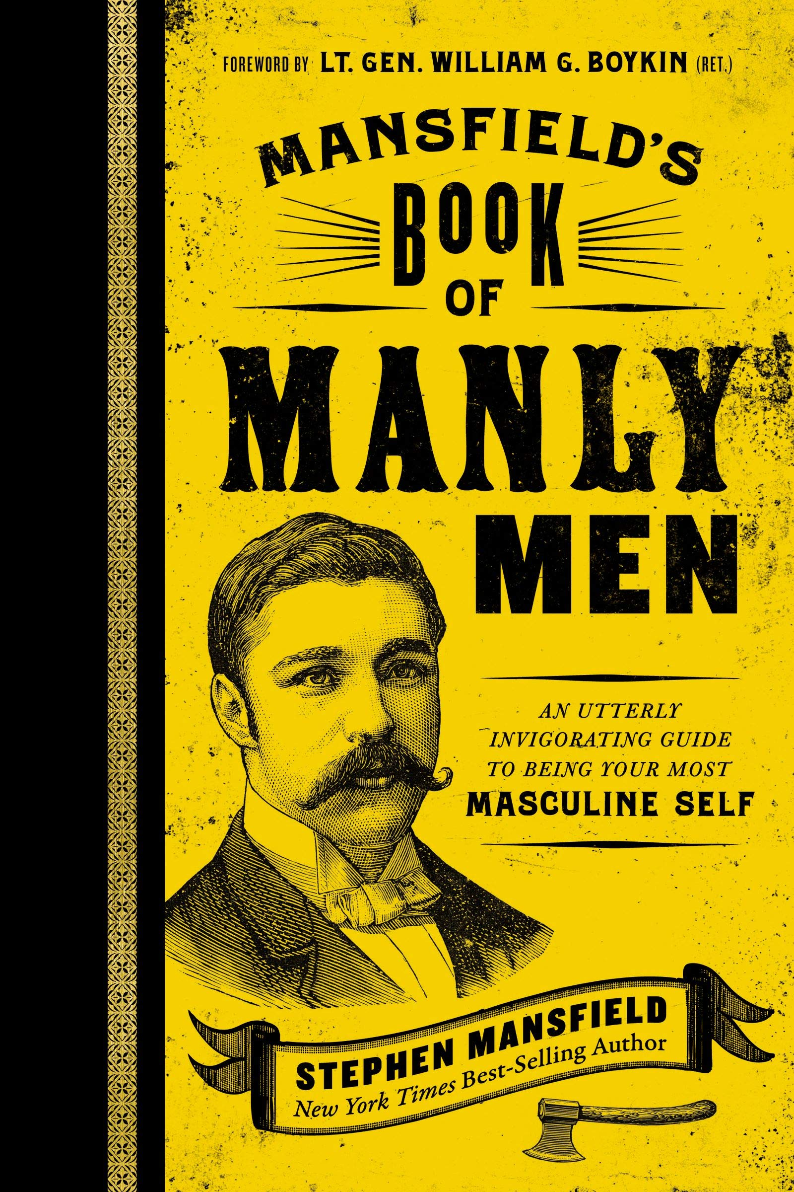 An Utterly Invigorating Guide to Being Your Most Masculine Self Mansfields Book of Manly Men