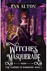 Witches Masquerade: A vampire witch paranormal romance and women's fiction (The Vampires of Emberbury Book 3) Kindle Edition