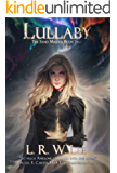 Lullaby: New Adult Epic Fantasy Paranormal Romance with Young Adult Appeal (The Sand Maiden Book 2)
