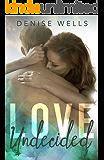 Love Undecided (San Soloman Book 1)