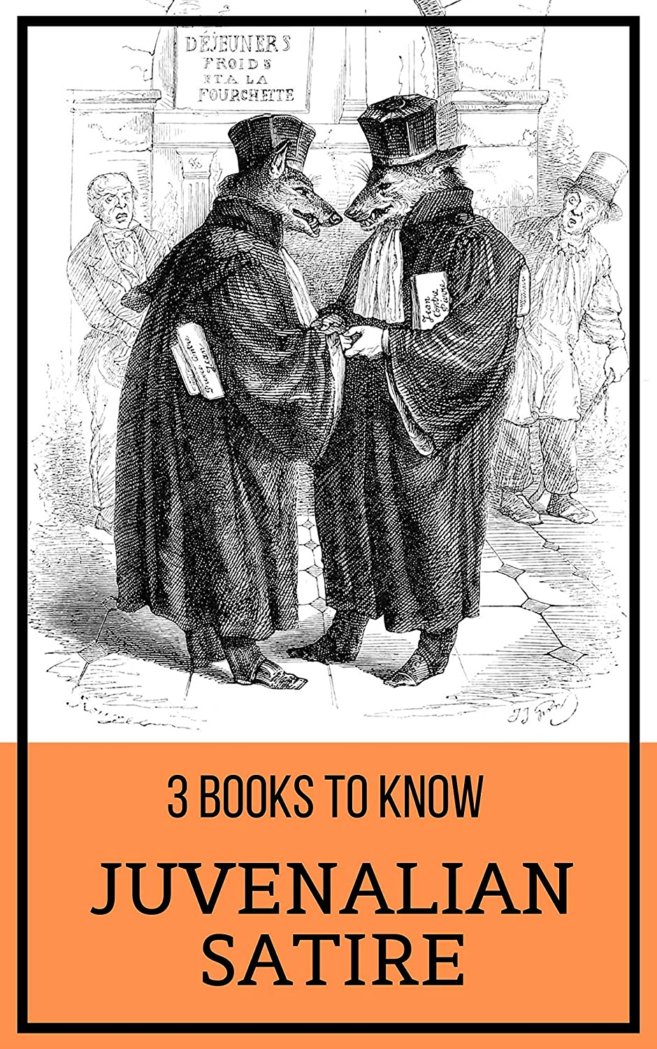 3 Books To Know Juvenalian Satire Ebook Jonathan Swift Lord
