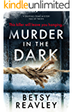 Murder In The Dark: a gripping crime mystery full of twists (English Edition)