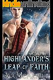 Highlander's Leap Of Faith: A Scottish Medieval Historical Romance