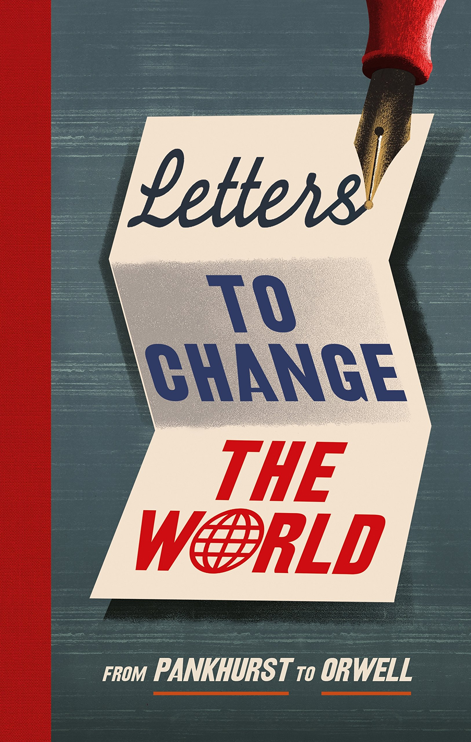 Image result for Letters to Change the World: From Pankhurst to Orwell by Travis Elborough