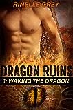 Waking the Dragon (Dragon Ruins Book 1)