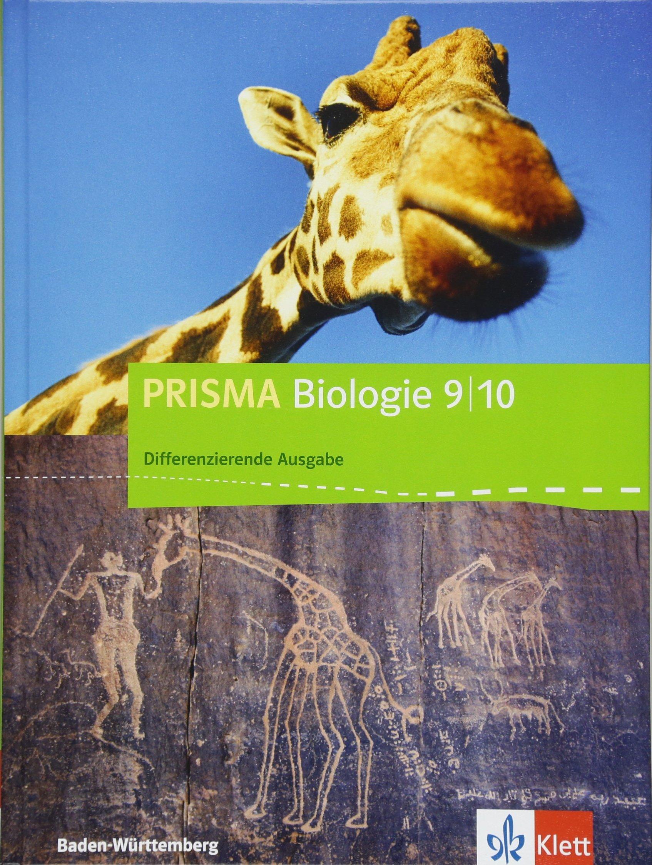 PRISMA Biologie 9 10. Differenzierende Ausgabe Baden Württemberg  Schülerbuch Klasse 9 10  PRISMA Biologie. Differenzierende Ausgabe Ab 2017