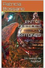 ENTRE DUENDES Y RATONES: Un cuento de Navidad (Spanish Edition) Kindle Edition