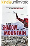 In the Shadow of the Mountain: Book 2 in the adrenaline-fueled Greenland Trilogy (Konstabel Fenna Brongaard) (English Edition)
