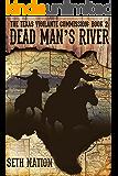 Dead Man's River: A Frontier Justice Western Adventure (The Texas Vigilante Commission Book 2)